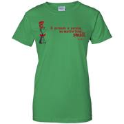 A person's a person, no matter how small T-Shirt