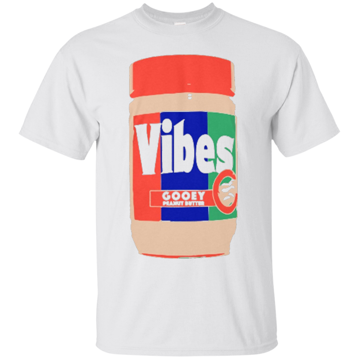 Peanut Butter Vibes - T Shirt for Peanut Butter lovers