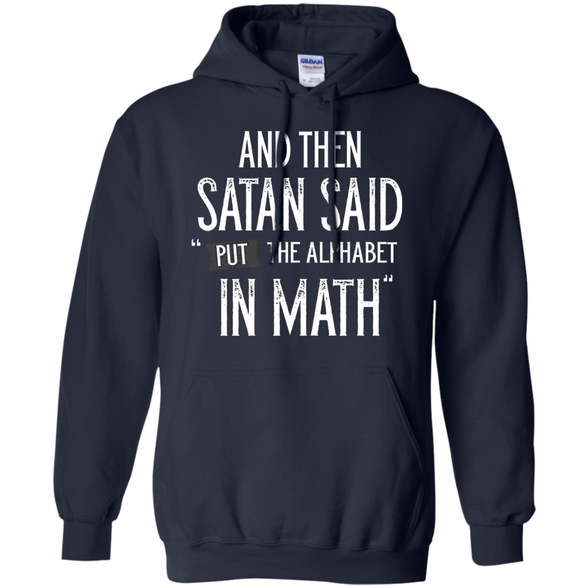 And Then Satan Said Put The Alphabet In Math Funny T-Shirt