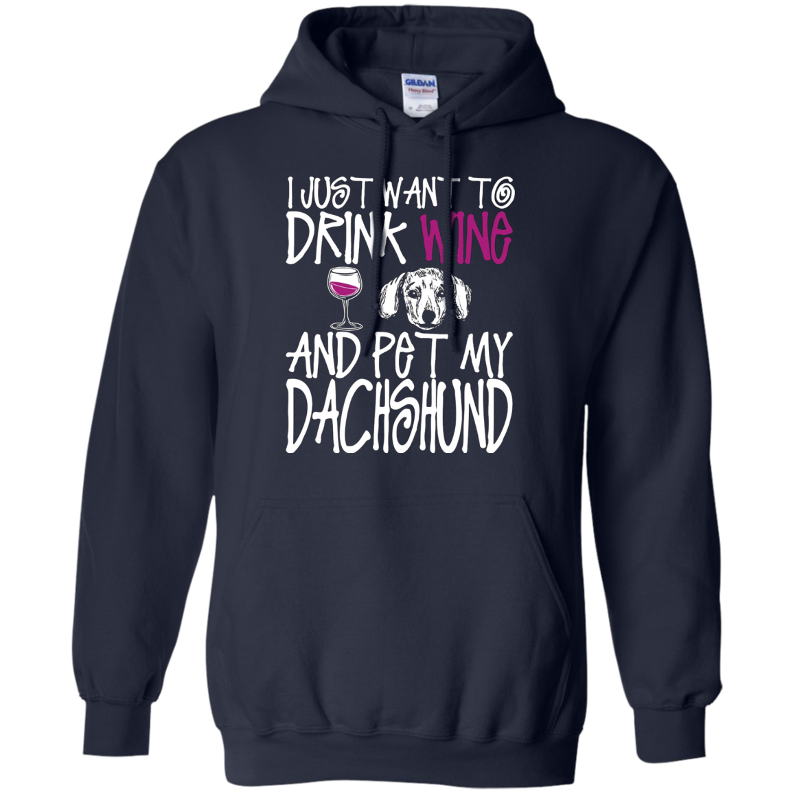 I Just Want To Drink Wine And Pet My Dachshund Dog TShirt