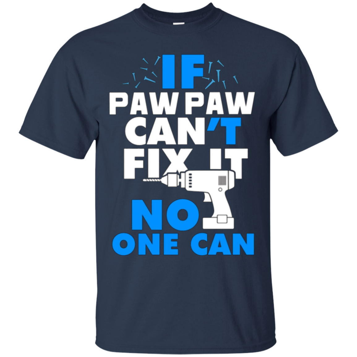 If PawPaw Cant Fix It No One Can T Shirt