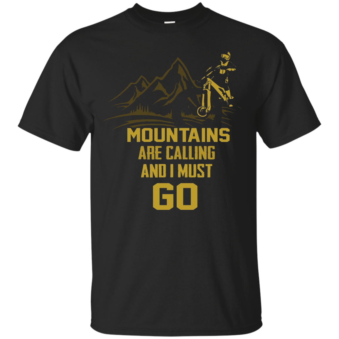 Mountains Are Calling And I Must Go, Mountain Bike T-Shirt