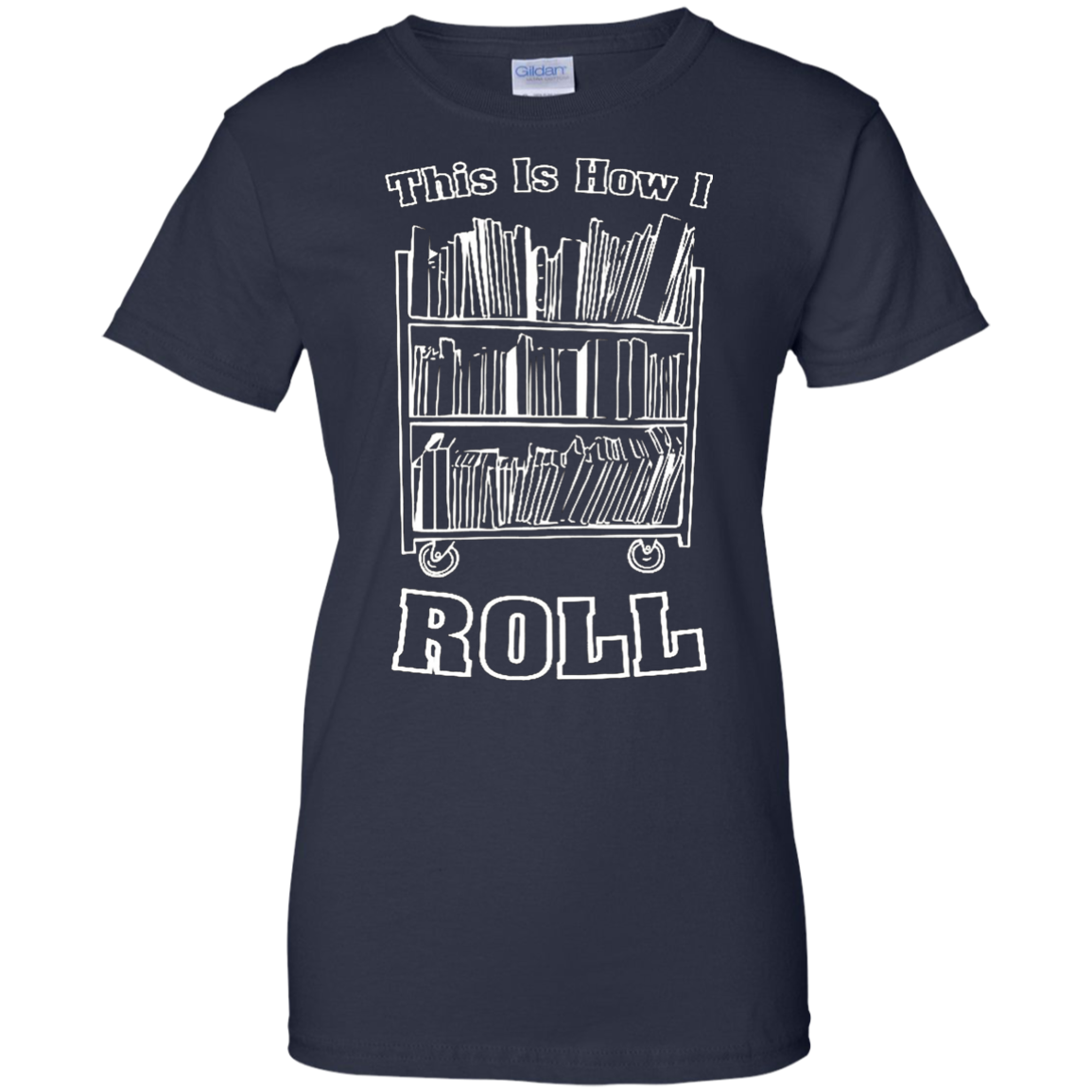 National Librarian Week - This is how i ROLL T-Shirt