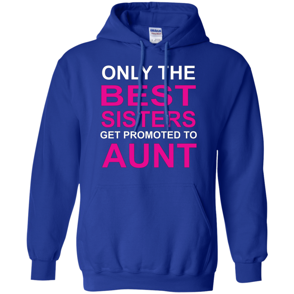 Only The Best Sisters Get Promoted To Aunt Tshirt