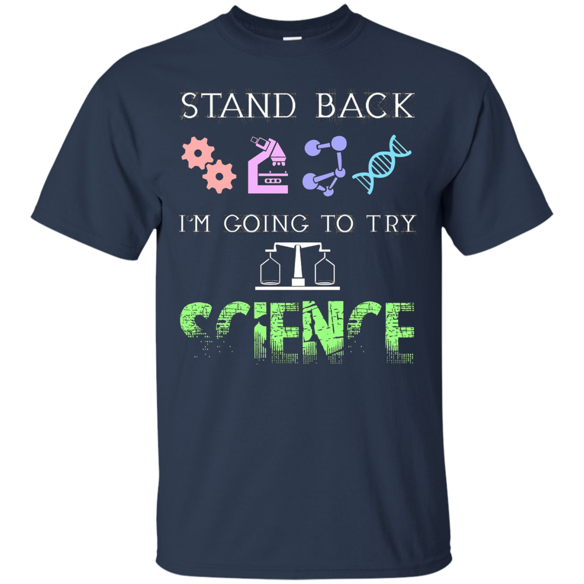 Stand Back I'm Going To Try Science T Shirt Funny Science