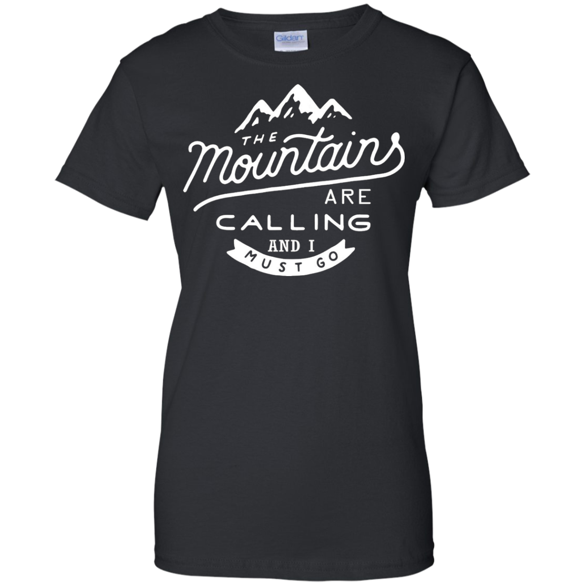 The Mountains Are Calling And I Must Go Funny T-Shirt