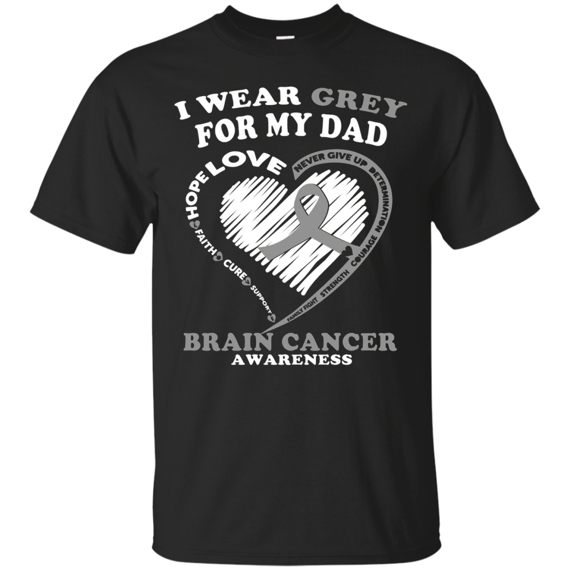 Brain Cancer T Shirt – I Wear Grey For My Dad T-Shirt