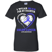 Colon Cancer T Shirt – I Wear Blue For My Daughter