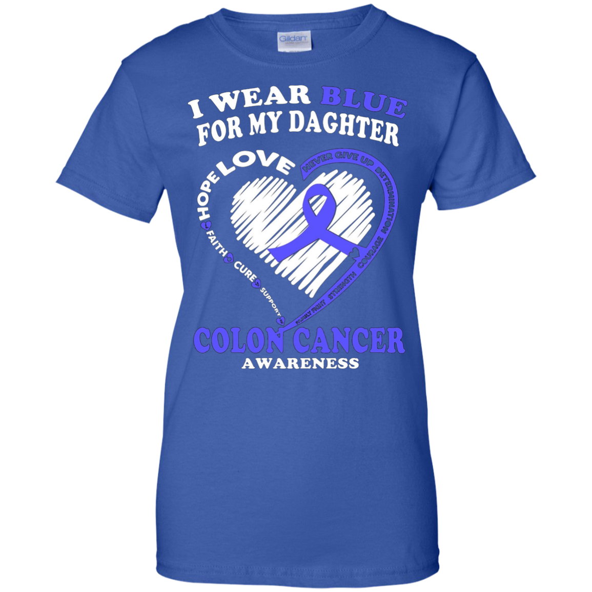Colon Cancer T Shirt - I Wear Blue For My Daughter