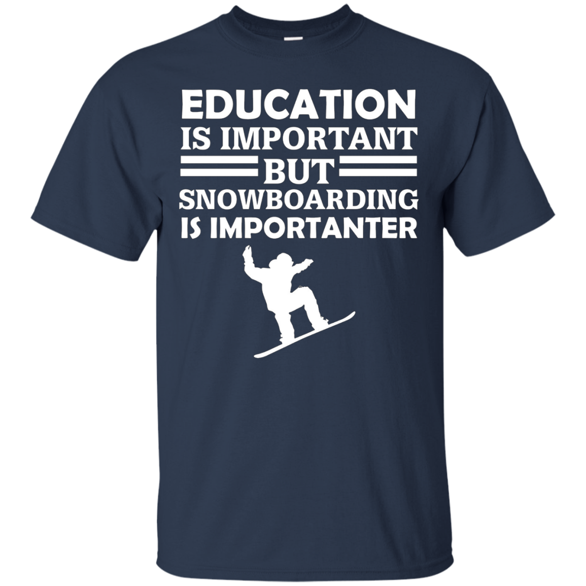 Education Is Important But Snowboarding Is Importanter Funny Gift T-Shirt