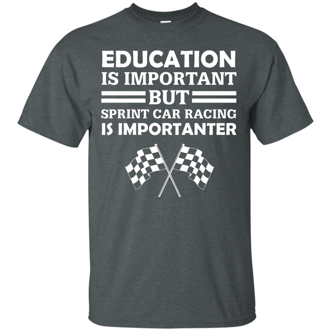Education Is Important But Sprint Car Racing Is Importanter Funny Checkered Flags T-Shirt