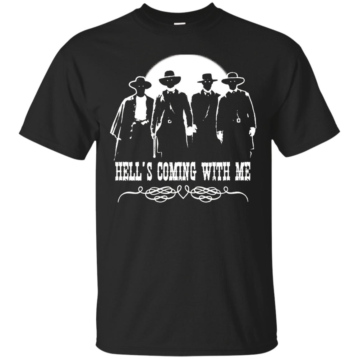 Hell's Coming w Me Tombstone Wyatt Earp Gang Shirt