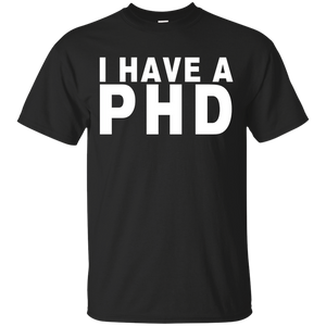 I have a phd t-shirt