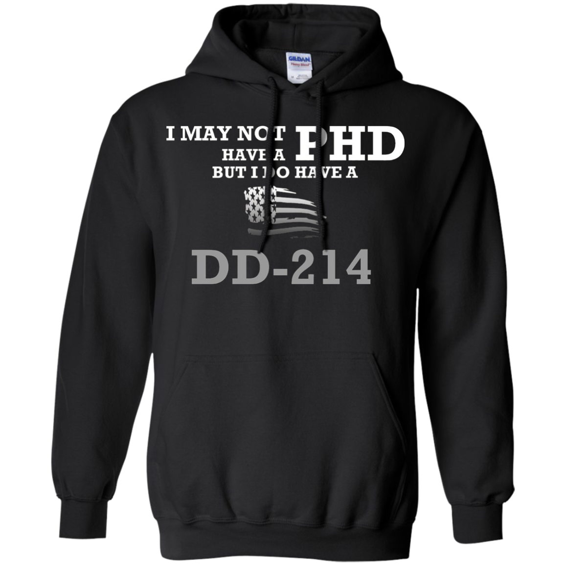I May Not Have A PHD But I Do Have A DD-214 Veterans TShirt