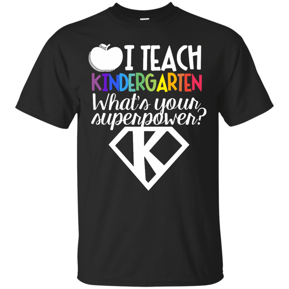 I Teacher Kindergarten What's Your Super Power Shirt