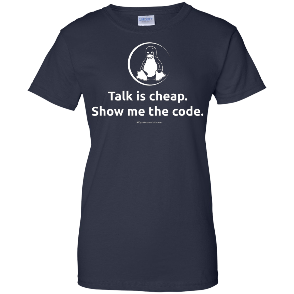 Linux - Talk is Cheap Show Me The Code by Linux T-Shirt