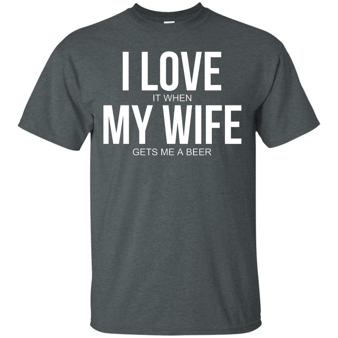 e778bbb18 Men's Funny I Love (it when) My Wife (gets me a beer) T-shirt ...