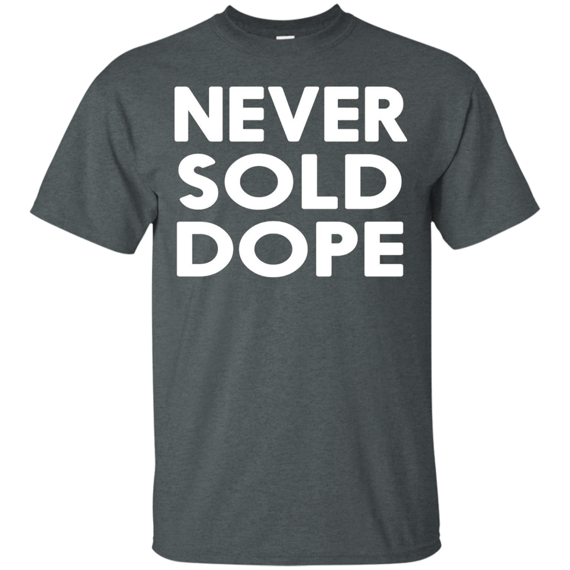 Never Sold Dope Shirt
