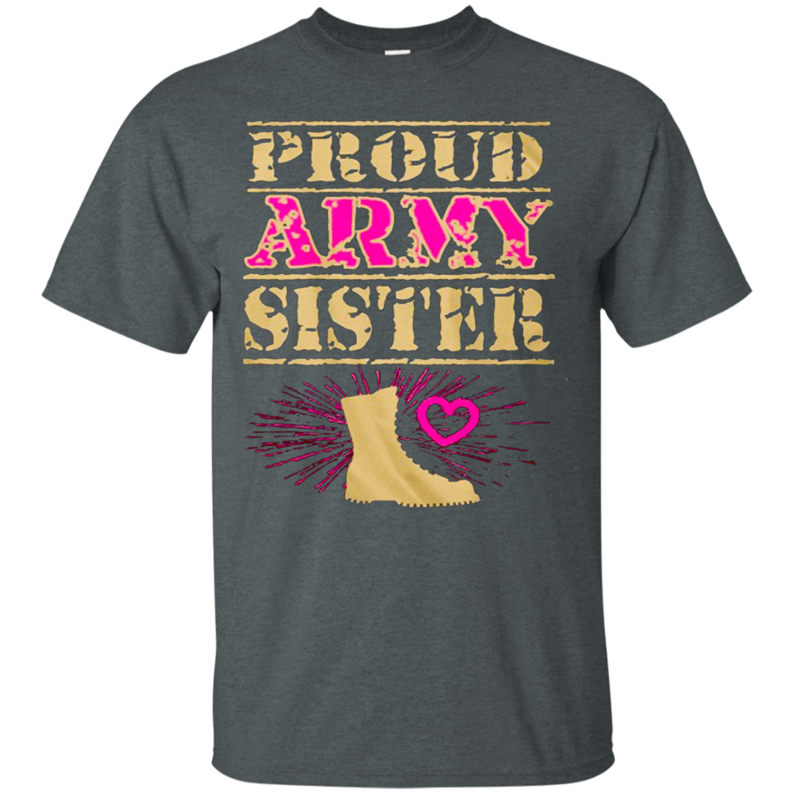 Proud Sister of an Army Hero T shirt