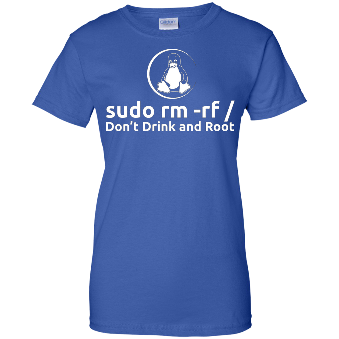 sudo rm -rf Don't Drink And Root T-Shirt by Linux T-Shirt