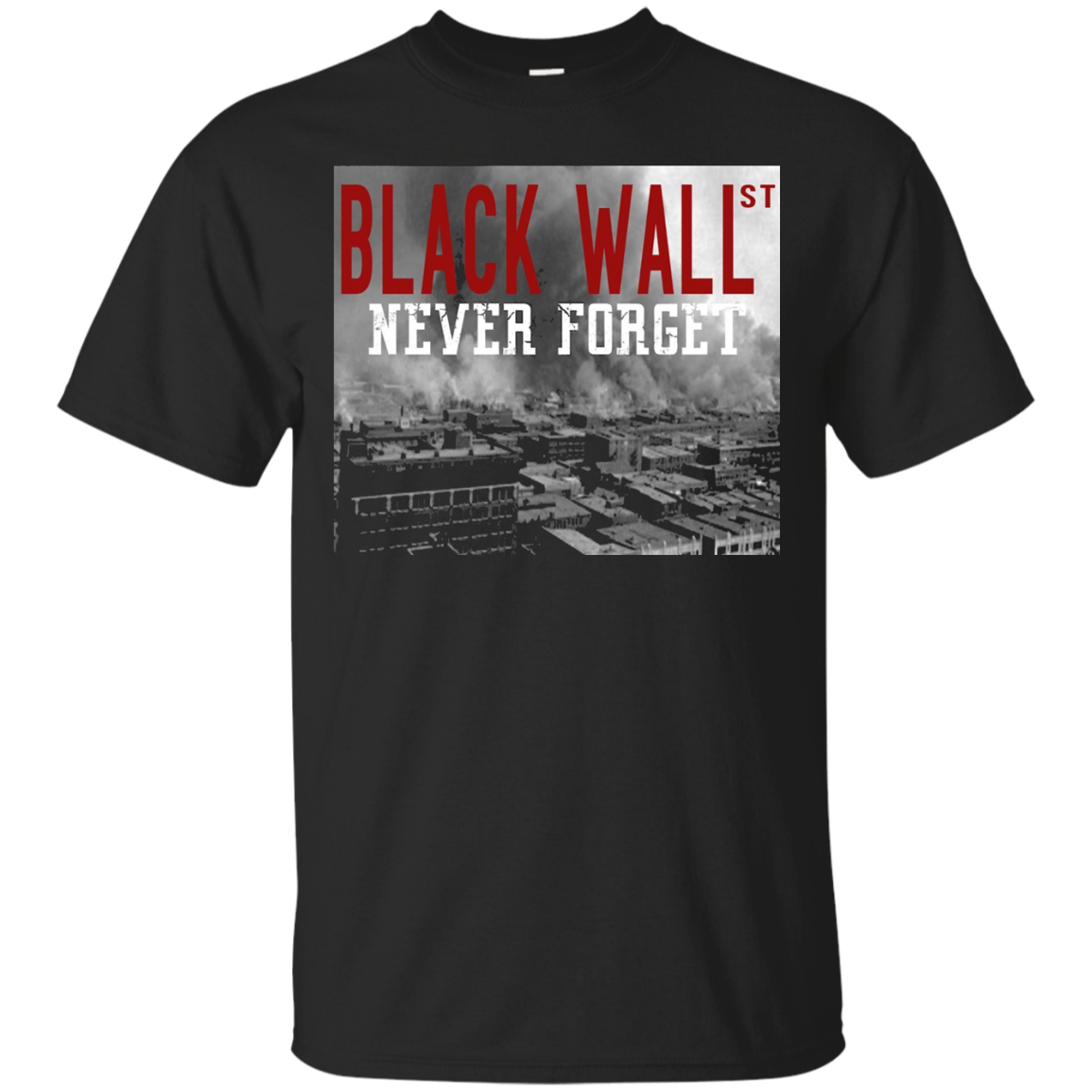Black Wall Street - Never Forget T-Shirt