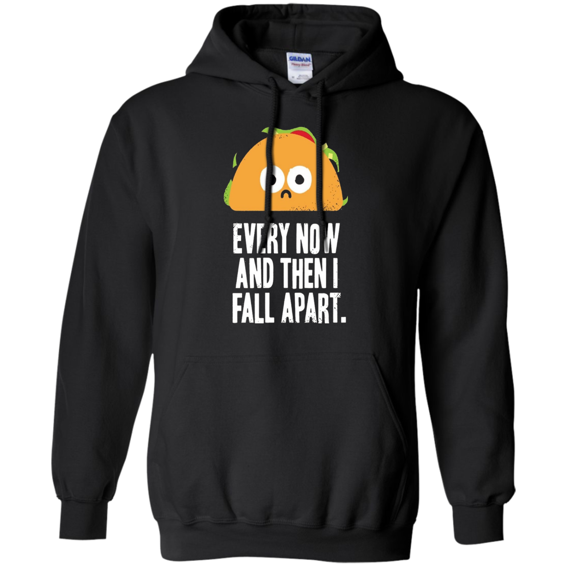 Every Now And Then I Fall Apart Taco T-Shirt