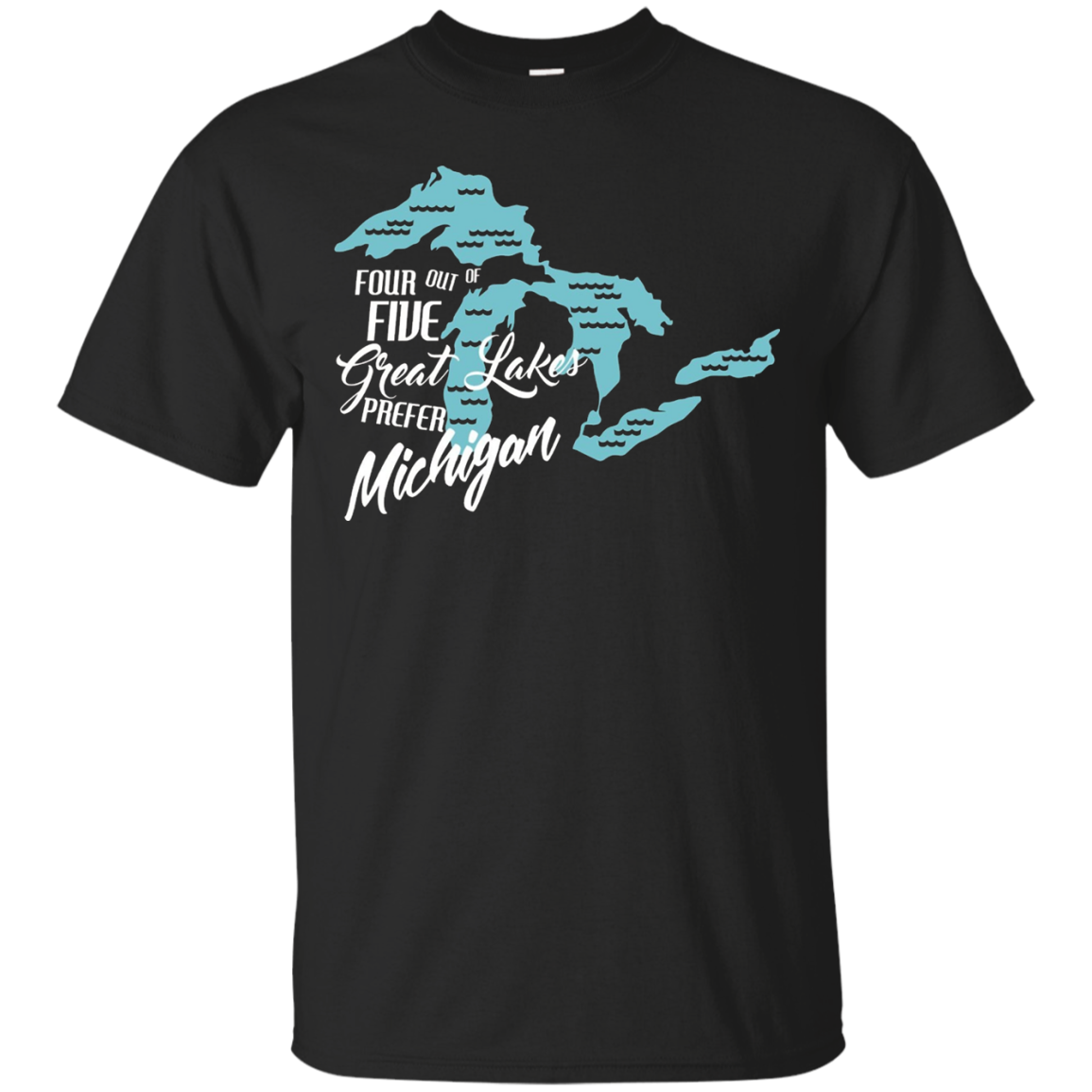 Four Out Of Five Great Lakes Prefer Michigan T Shirt