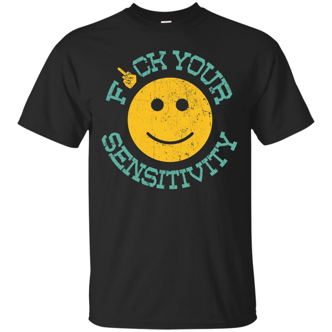Fuck Your Sensitivity Tshirt Gift