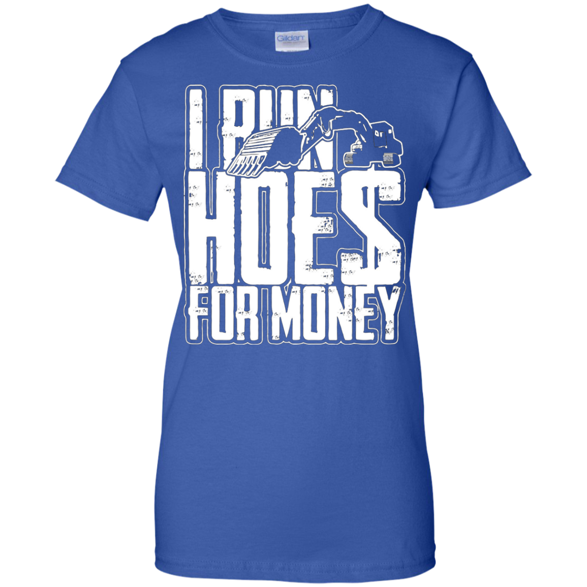 Funny Heavy Equipment Operator Shirt - I Run Hoes For Money