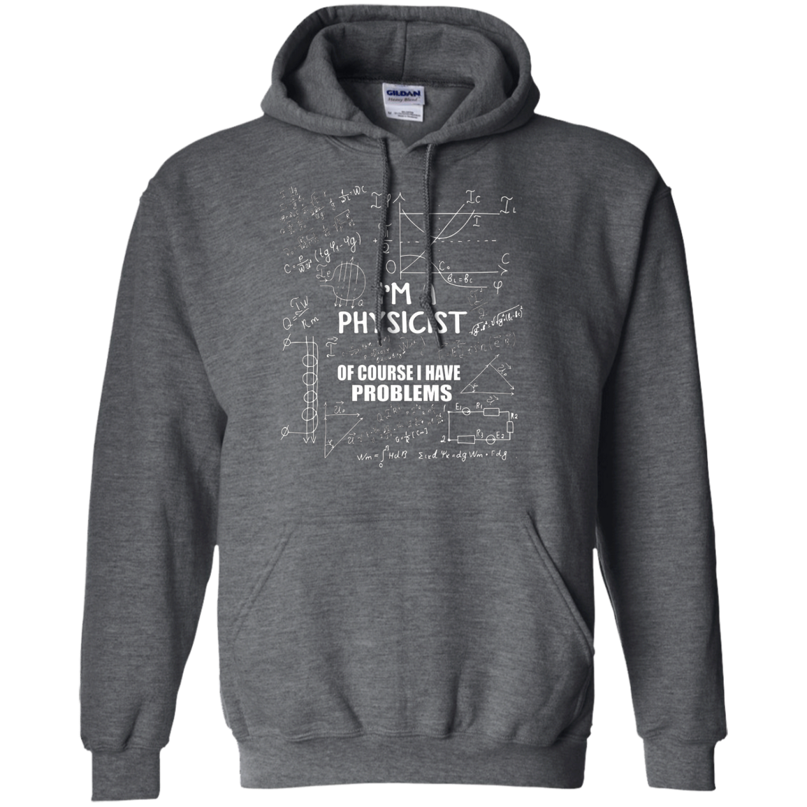 I'm a Physicist of Course I Have Problems T-Shirt