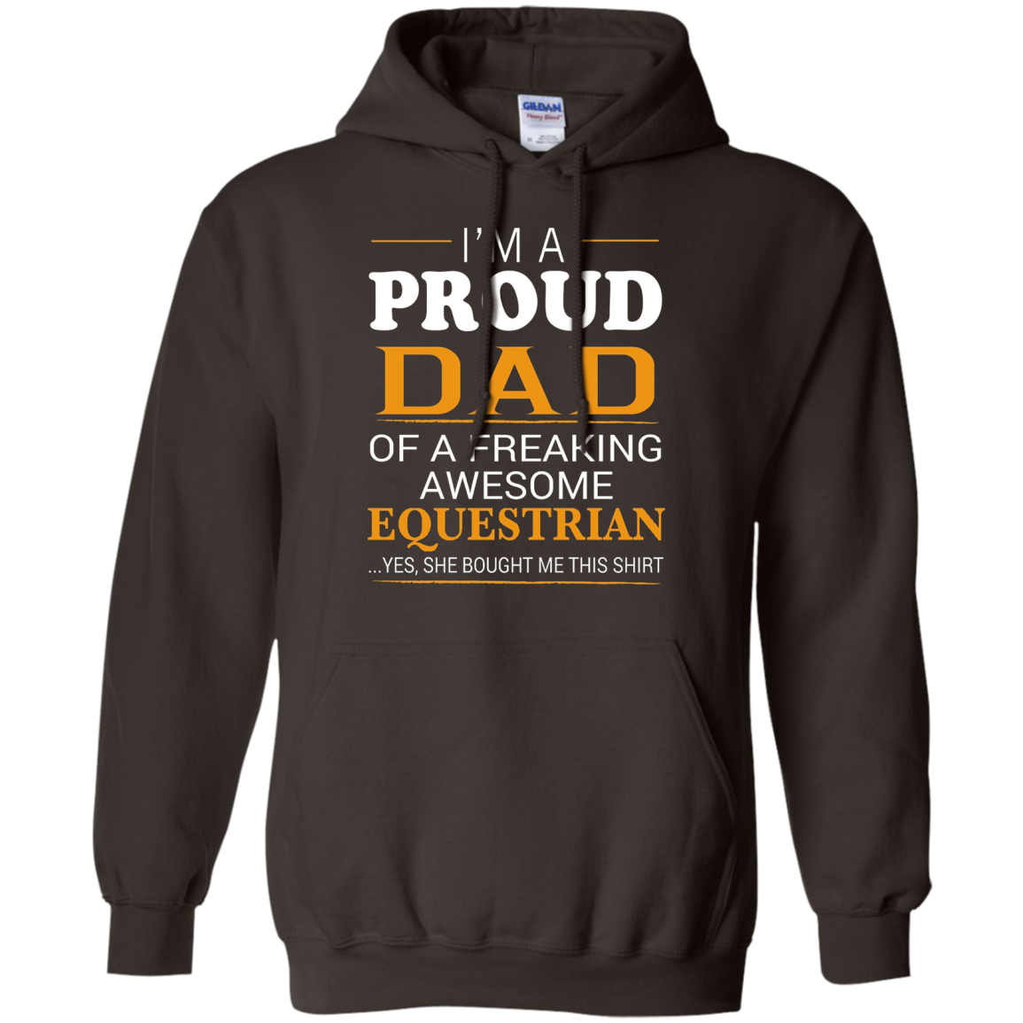 I'm A Proud Dad of Equestrian - She Bought Me This Shirt