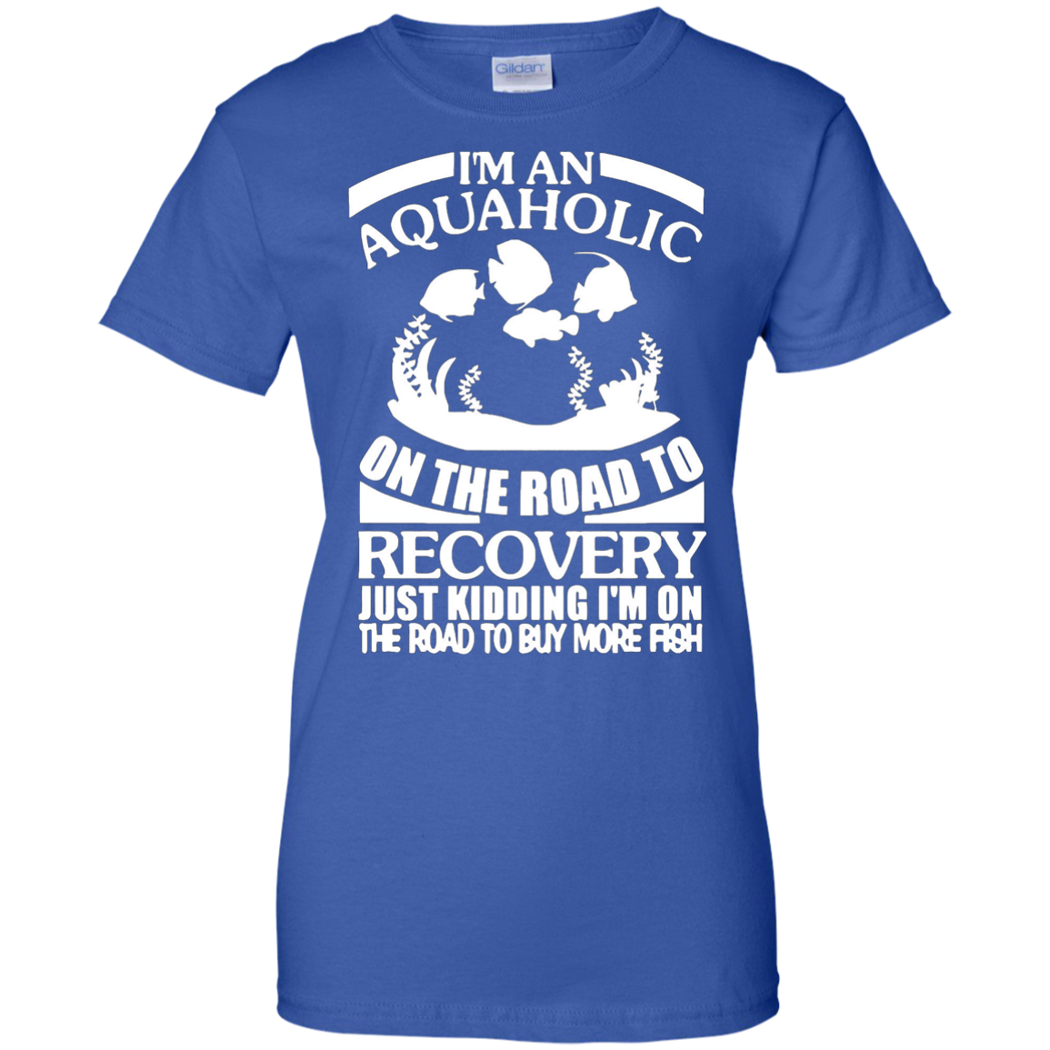 I'm An Aquaholic On the Road To Recovery Just Kiding TShirt