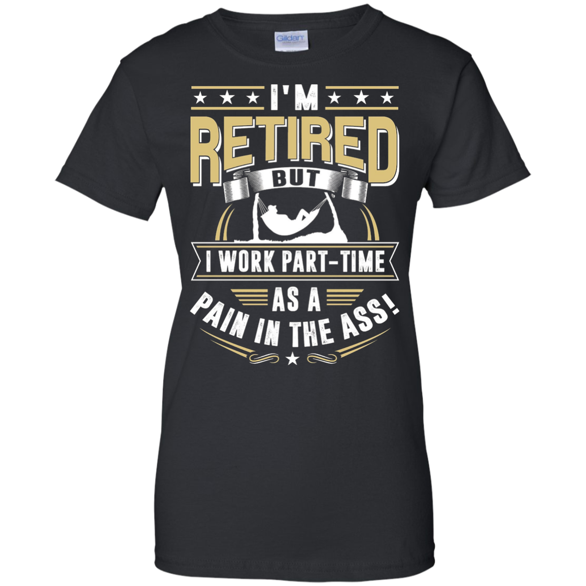 I'm retired - Pain in the Ass - Retirement shirt