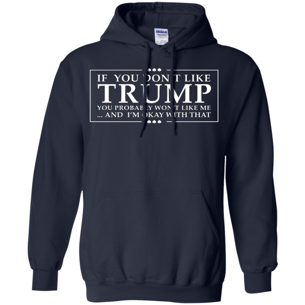 If you don't like Trump - Funny Trump T-shirt