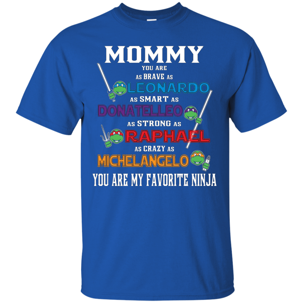 Mommy - You Are My Favorite Ninja T-shirt