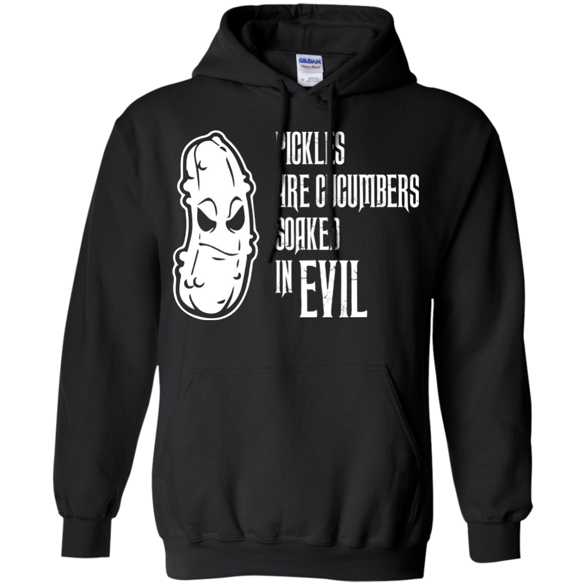 Pickles are Cucumbers Soaked In Evil Food Lover Funny Tee