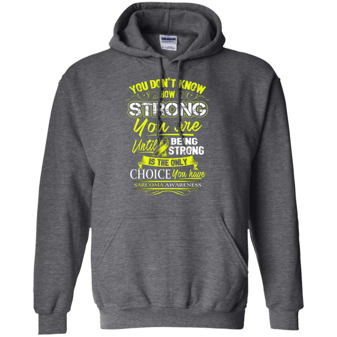 Sarcoma Awareness T Shirt - Being Strong Is The Only Choice