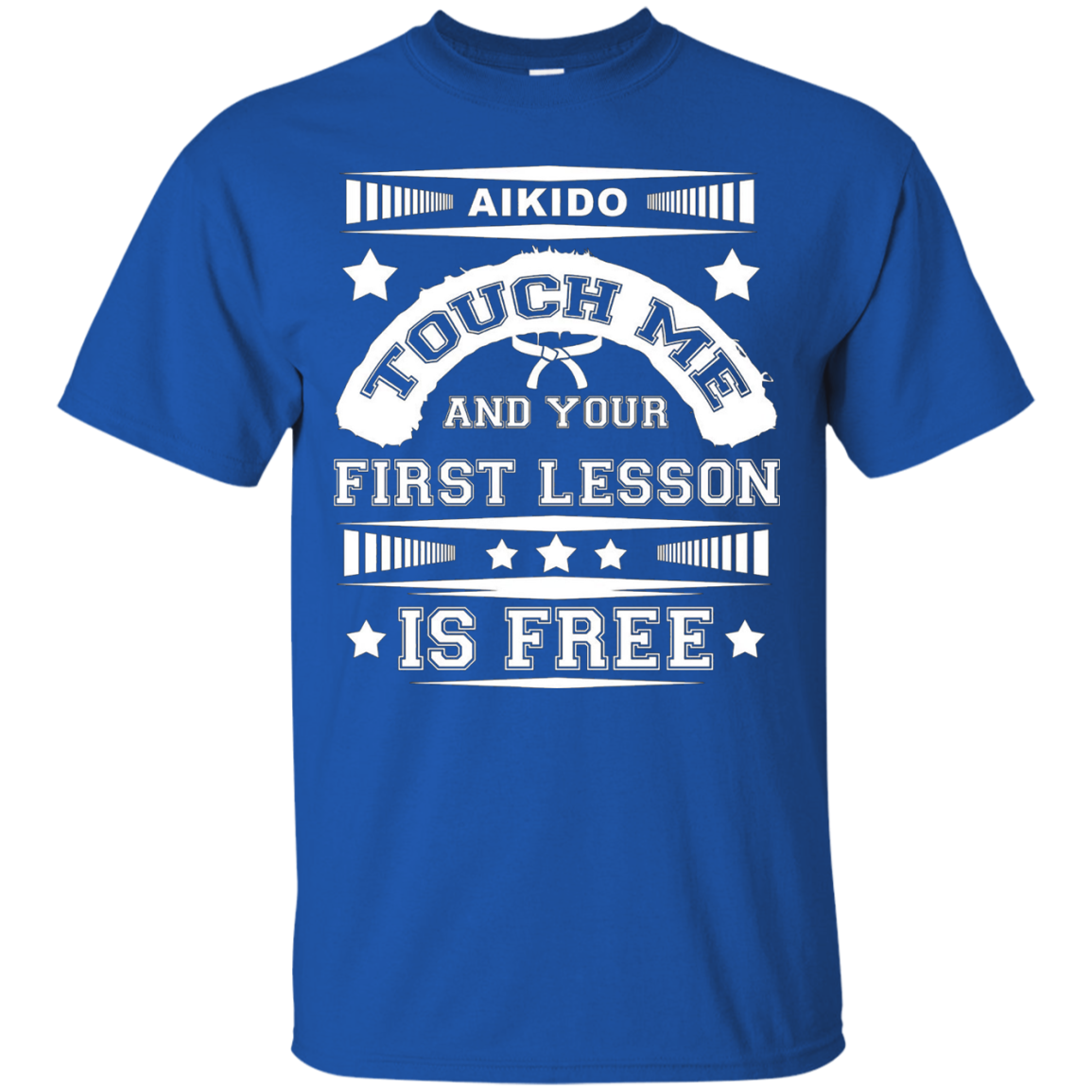 Aikido T Shirt.Your First Lesson Is Free Aikido T Shirt