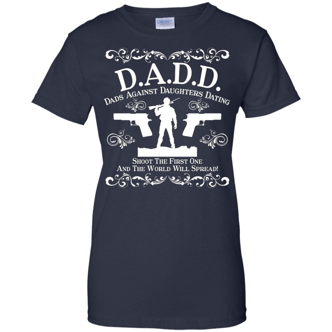 Dad T-shirt , D.A.D.D Dads against Daughters Dating Shoot th