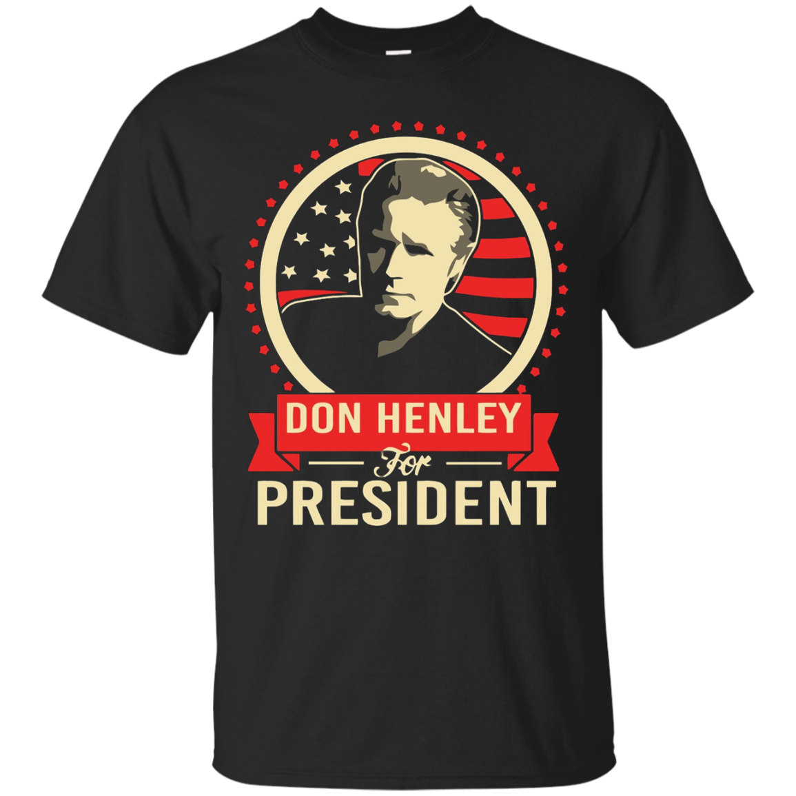 DON HENLEY FOR PRESIDENT T-SHIRT