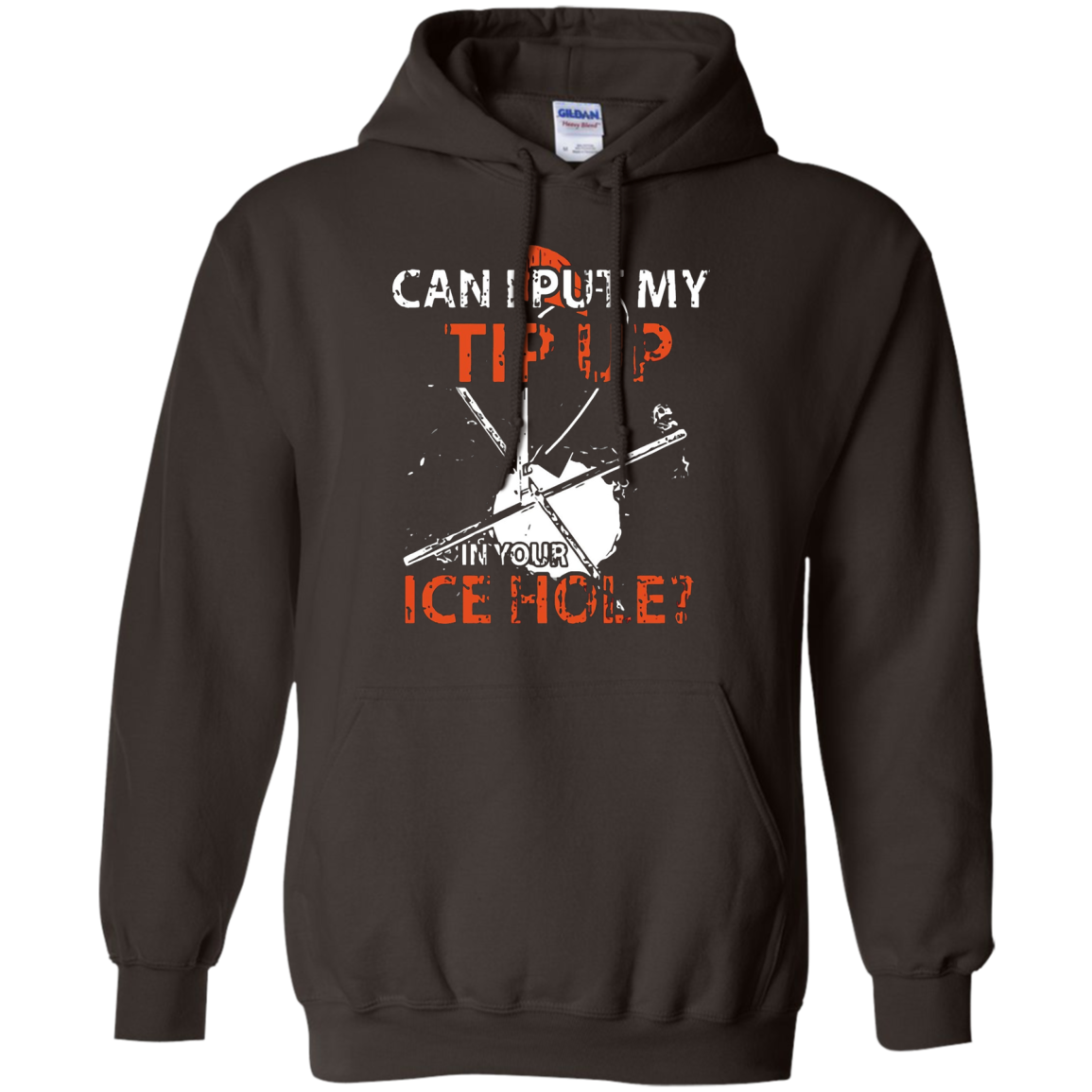 Fishing t shirt CAM I PUT MY TIP UP IN YOUR ICE HOLE shirt
