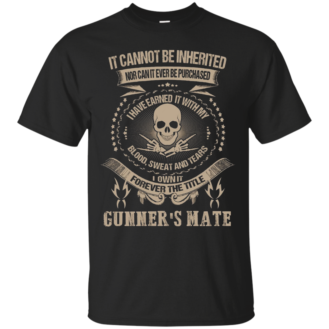 Gunner's mate T-shirt , It cannot be inhereited nor can it e