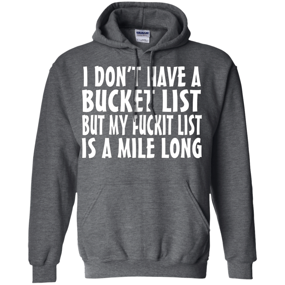 I Don't Have A Bucket List But My Fuckit Fuck It List Tshirt