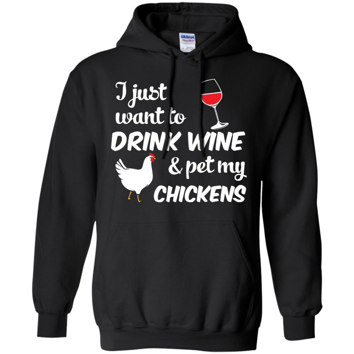 I Just Want To Drink Wine & Pet My Chickens Funny T-Shirt