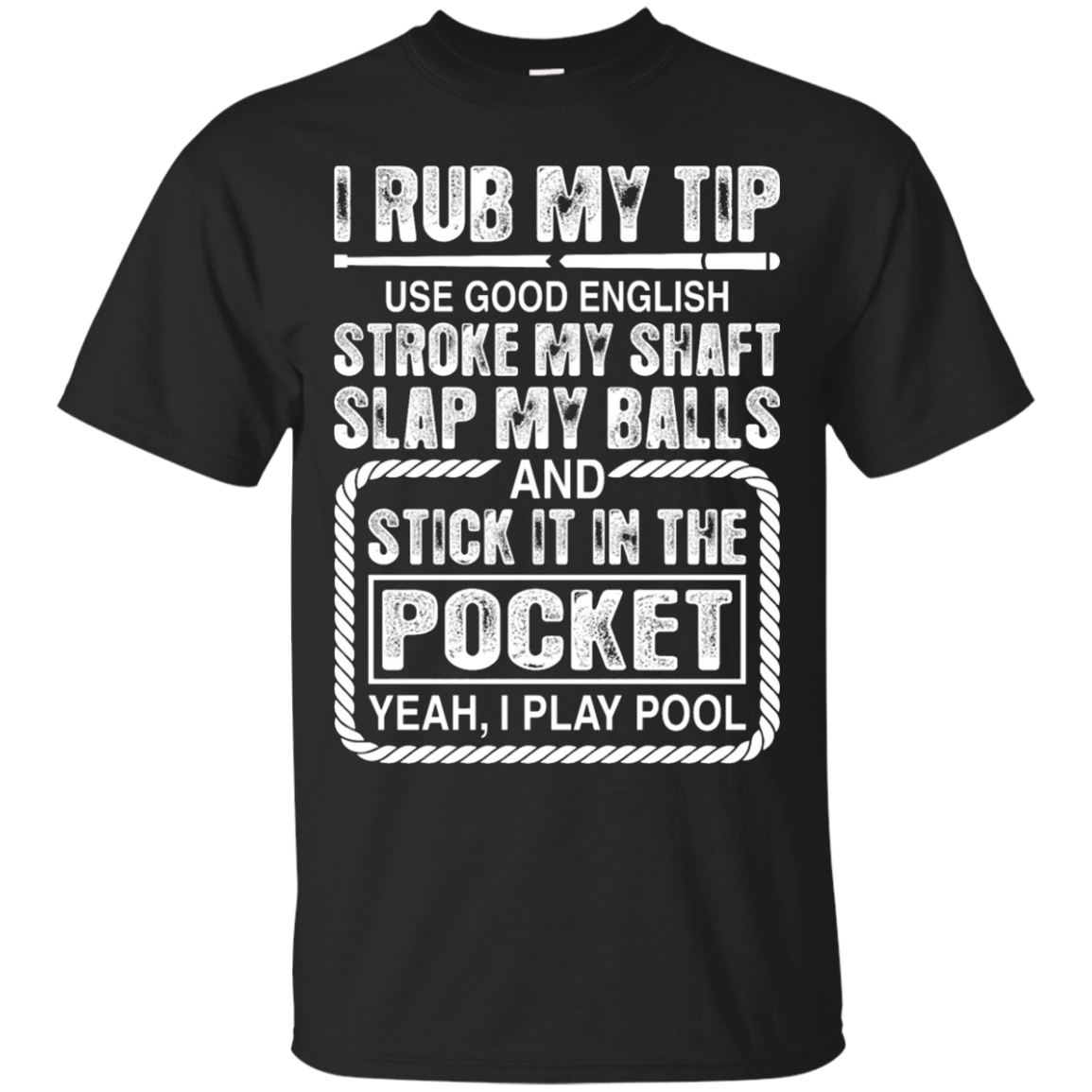 I Play Pool T shirt