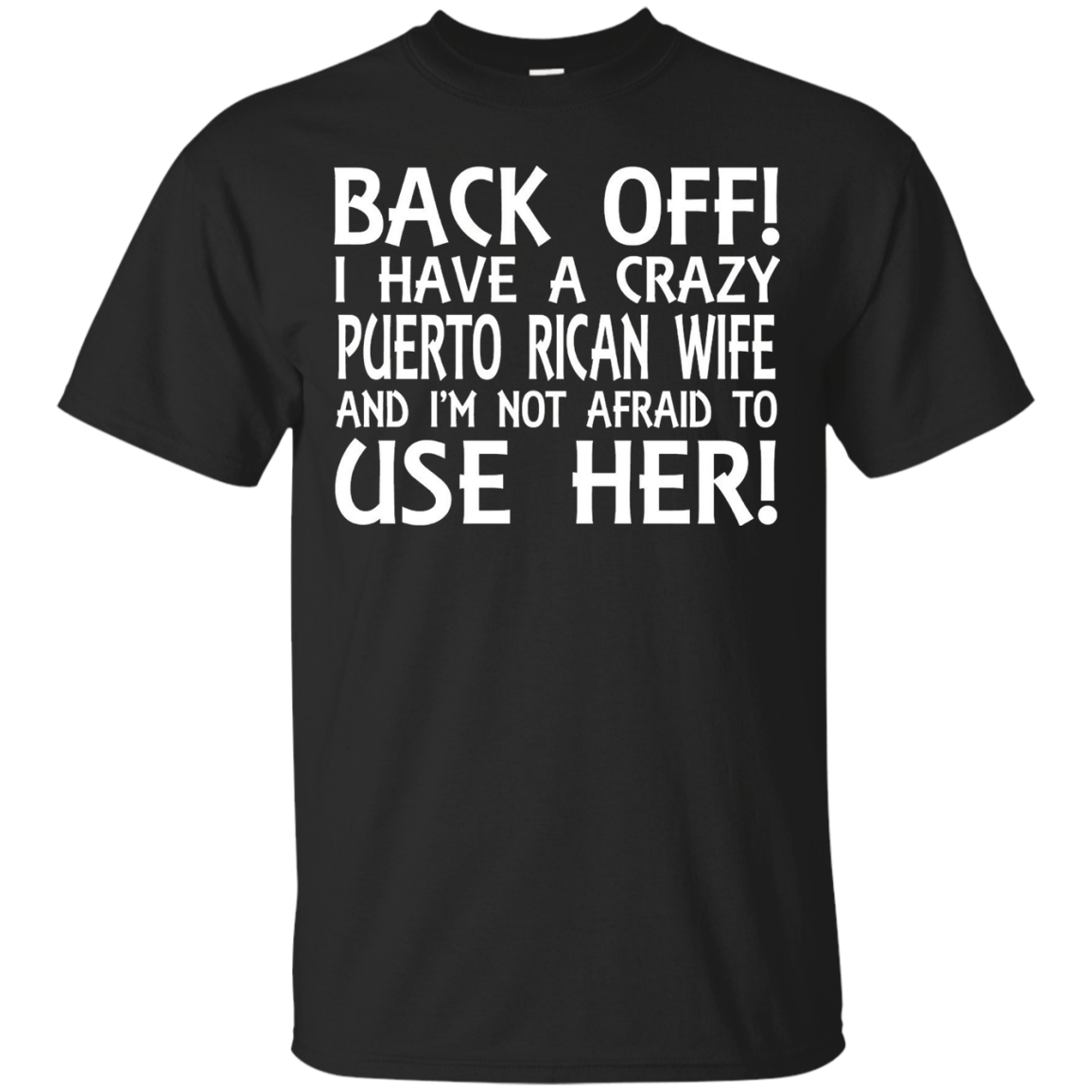 Men's I HAVE A CRAZY PUERTO RICAN WIFE