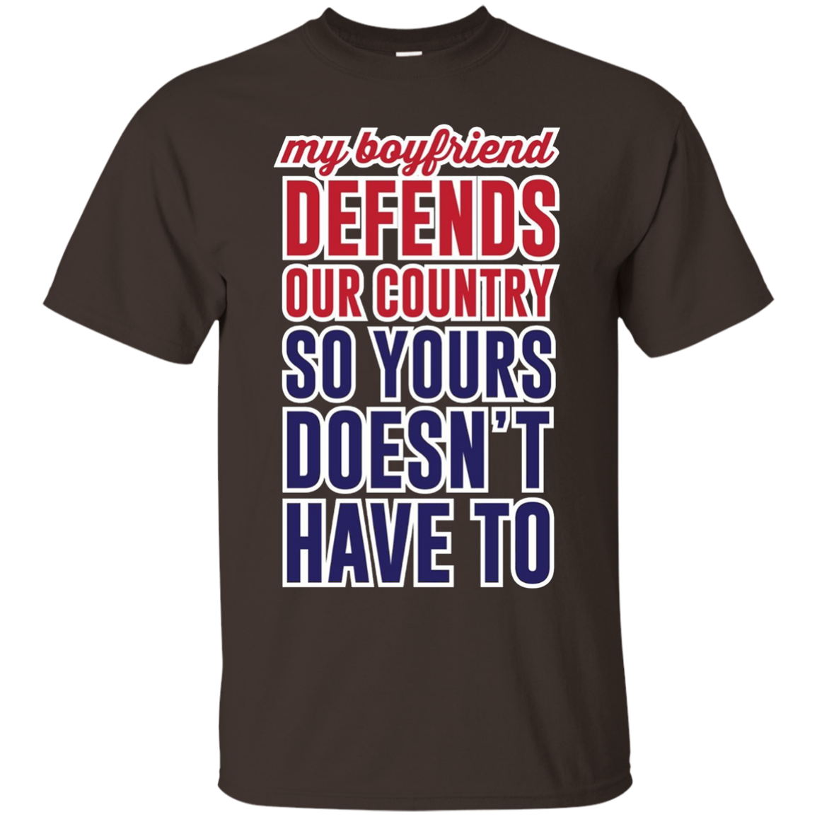 My Boyfriend Defends Our Country So Yours Doesn't Have To