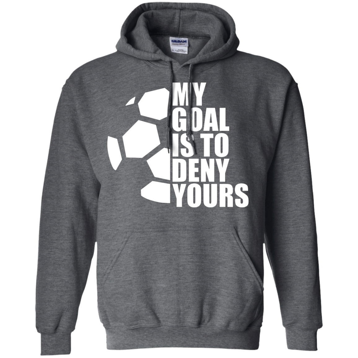 My Goal Is To Deny Yours Soccer Goalie Gift Funny T-Shirt