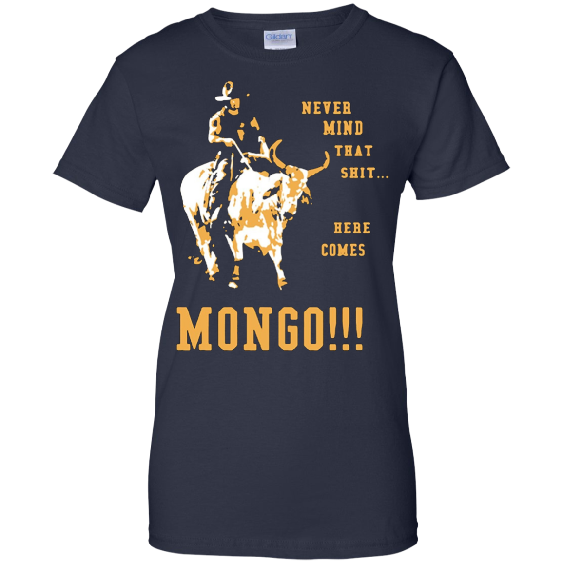 Never Mind That Shit Here Comes Mongo Shirt