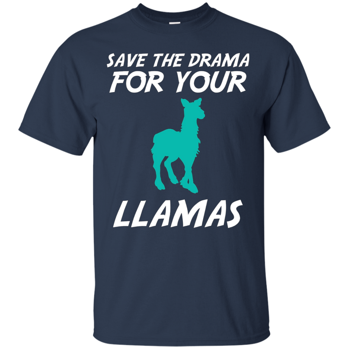 Save Your Drama For Your Llamas T Shirt